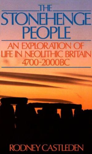 Book cover The Stonehenge People: An Exploration of Life in Neolithic Britain 4700-2000 BC