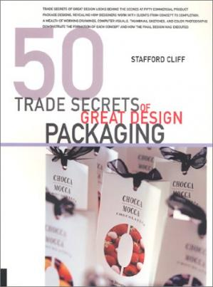 Couverture du livre 50 Trade Secrets of Great Design: Packaging