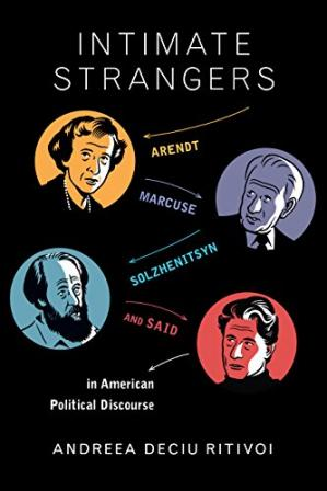 Copertina Intimate strangers : Arendt, Marcuse, Solzhenitsyn, and Said in American political discourse