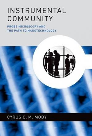 Couverture du livre Instrumental Community: Probe Microscopy and the Path to Nanotechnology