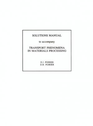 Book cover Solutions manual to accompany Transport phenomena in materials processing