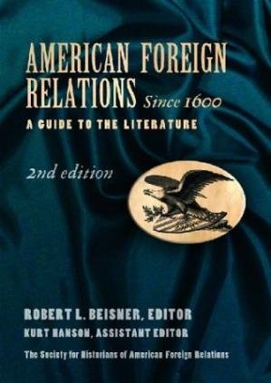 Book cover American Foreign Relations Since 1600: A Guide to the Literature, Second Edition