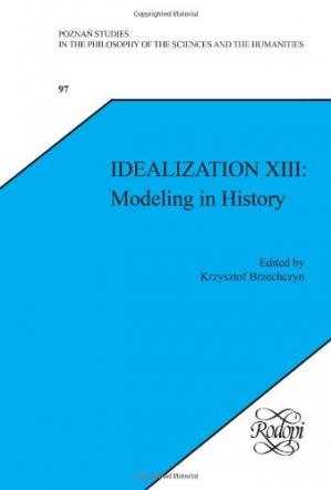 Book cover Idealization XIII: Modeling in History. (Poznan Studies in the Philosophy of the Sciences & the Humanities)