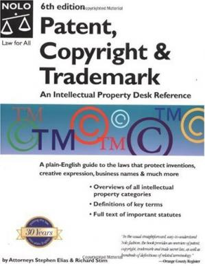 Book cover Patent, Copyright & Trademark: An Intellectual Property Desk Reference