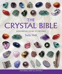 Обкладинка книги The Crystal Bible: A Definitive Guide to Crystals