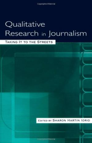Обложка книги Qualitative Research in Journalism: Taking It to the Streets (Lea's Communication Series)