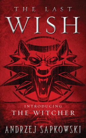Buchdeckel The Last Wish: Introducing The Witcher