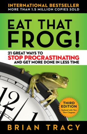 Book cover Eat That Frog! 21 Great Ways to Stop Procrastinating and Get More Done in Less Time