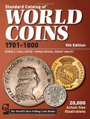 Book cover Standard Catalog Of World Coins 1701-1800 (Standard Catalog of World Coins Eighteenth Century, 1701-1800)