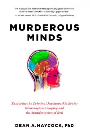Book cover Murderous Minds: Exploring the Criminal Psychopathic Brain: Neurological Imaging and the Manifestation of Evil