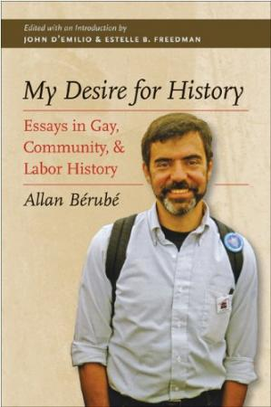 Korice knjige My Desire for History: Essays in Gay, Community, and Labor History