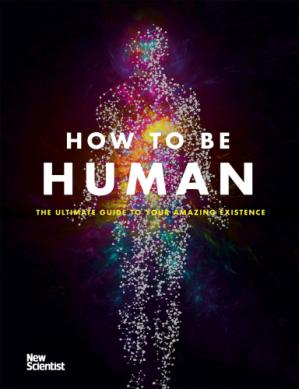 Book cover How to Be Human: The Ultimate Guide to Your Amazing Existence