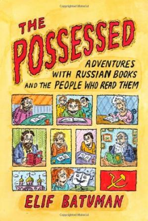 Book cover The Possessed: Adventures with Russian Books and the People Who Read Them