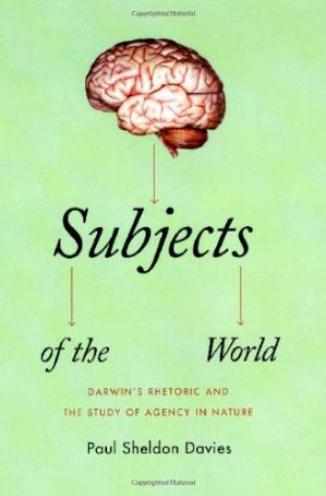 Copertina Subjects of the World: Darwin's Rhetoric and the Study of Agency in Nature