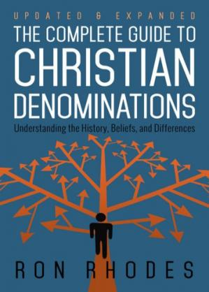 Book cover The Complete Guide to Christian Denominations: Understanding the History, Beliefs, and Differences