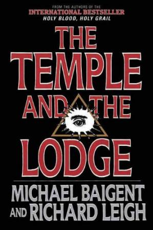 Sampul buku The Temple and the Lodge: The Strange and Fascinating History of the Knights Templar and the Freemasons