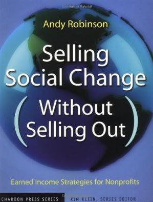 A capa do livro Selling Social Change (Without Selling Out): Earned Income Strategies for Nonprofits