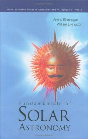 A capa do livro Fundamentals of Solar Astronomy (World Scientific Series in Astronomy and Astrophysics 6)