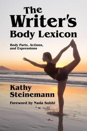 Portada del libro The Writer's Body Lexicon: Body Parts, Actions, and Expressions