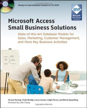 Book cover Microsoft Access Small Business Solutions: State-of-the-Art Database Models for Sales, Marketing, Customer Management, and More Key Business Activities