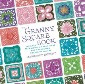 Обложка книги The Granny Square Book: Timeless Techniques and Fresh Ideas for Crocheting Square by Square