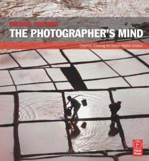 Book cover The Photographer's Mind: Creative Thinking for Better Digital Photos