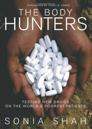 Book cover The Body Hunters: Testings New Drugs on the World's Poorest Patients