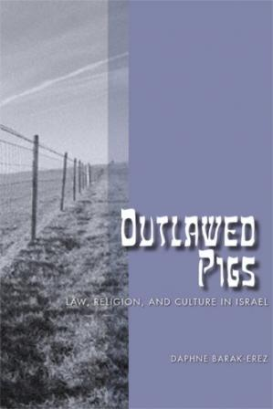 Εξώφυλλο βιβλίου Outlawed Pigs: Law, Religion, and Culture in Israel