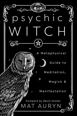 کتاب کی کور جلد Psychic Witch: A Metaphysical Guide to Meditation, Magick & Manifestation