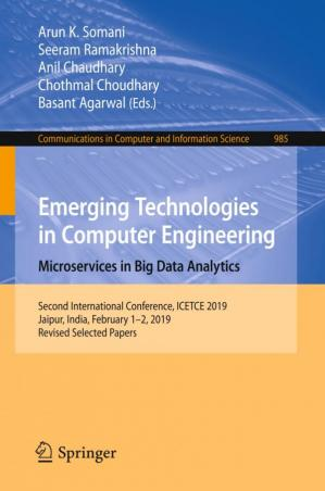 Book cover Emerging Technologies in Computer Engineering: Microservices in Big Data Analytics: Second International Conference, ICETCE 2019, Jaipur, India, February 1–2, 2019, Revised Selected Papers