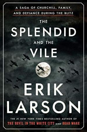 Book cover The Splendid and the Vile: A Saga of Churchill, Family, and Defiance During the Blitz