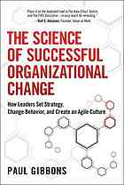 Copertina The science of successful organizational change : how leaders set strategy, change behavior, and create an Agile culture
