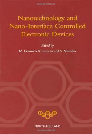 غلاف الكتاب Nanotechnology and Nano-Interface Controlled Electronic Devices