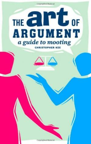 Обкладинка книги The Art of Argument: A Guide to Mooting
