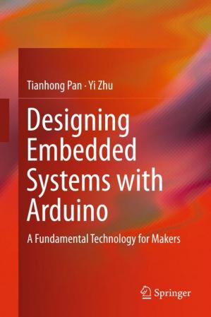 Book cover Designing embedded systems with Arduino a fundamental technology for makers
