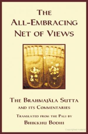 Okładka książki The Discourse on the All - Embracing Net of Views: The Brahmajala Sutta and its commentaries