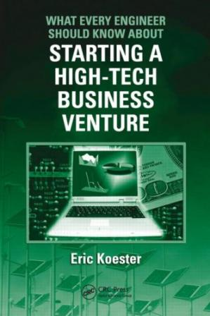 Book cover What Every Engineer Should Know About Starting a High-Tech Business Venture