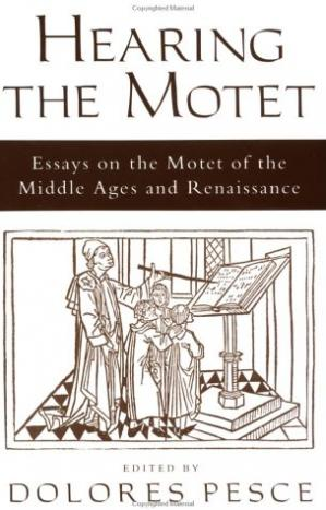 Couverture du livre Hearing the Motet: Essays on the Motet of the Middle Ages and Renaissance