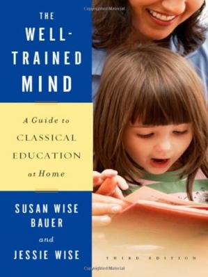 Book cover The Well-Trained Mind: A Guide to Classical Education at Home