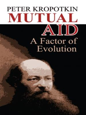 Book cover Mutual Aid: A Factor of Evolution