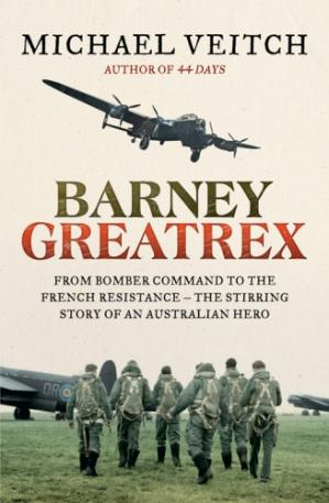 Book cover Barney Greatrex: from bomber command to the French Resistance