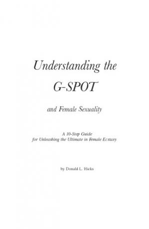 Book cover Understanding the G-Spot and Female Sexuality: A 10-Step Guide for Unleashing the Ultimate in Female Ecstasy