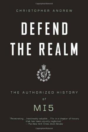 Обкладинка книги Defend the Realm: The Authorized History of MI5