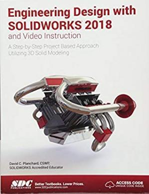 Book cover Engineering Design with SOLIDWORKS 2018 and Video Instruction