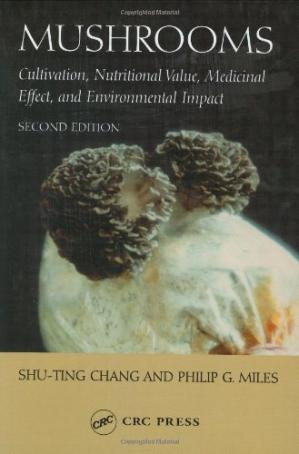 Book cover Mushrooms: Cultivation, Nutritional Value, Medicinal Effect, and Environmental Impact