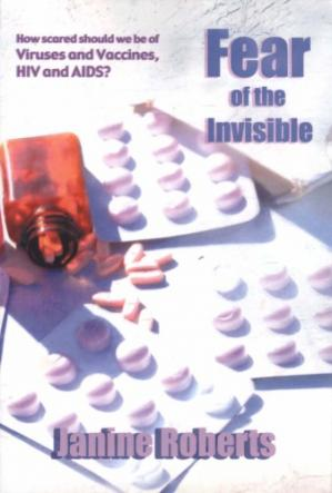 Book cover Fear of the Invisible: An Investigation of Viruses and Vaccines, HIV and AIDS