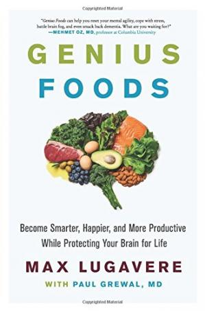 Обкладинка книги Genius Foods: Become Smarter, Happier, and More Productive While Protecting Your Brain for Life