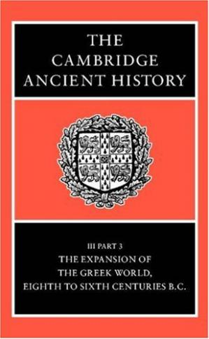 Portada del libro The Cambridge Ancient History Volume 3, Part 3: The Expansion of the Greek World, Eighth to Sixth Centuries BC