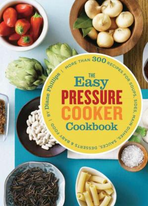Book cover The Easy Pressure Cooker Cookbook