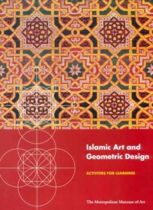 Book cover Islamic Art and Geometric Design: Activities for Learning (Metropolitan Museum of Art Series)